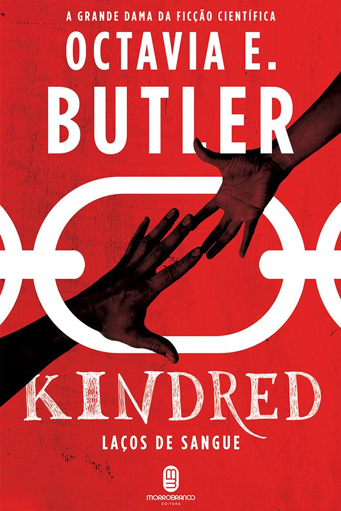 """Capa do livro """"Kindred - Laços de Sangue"""", da escritora americana Octavia Butler (Foto: divulgação)"""